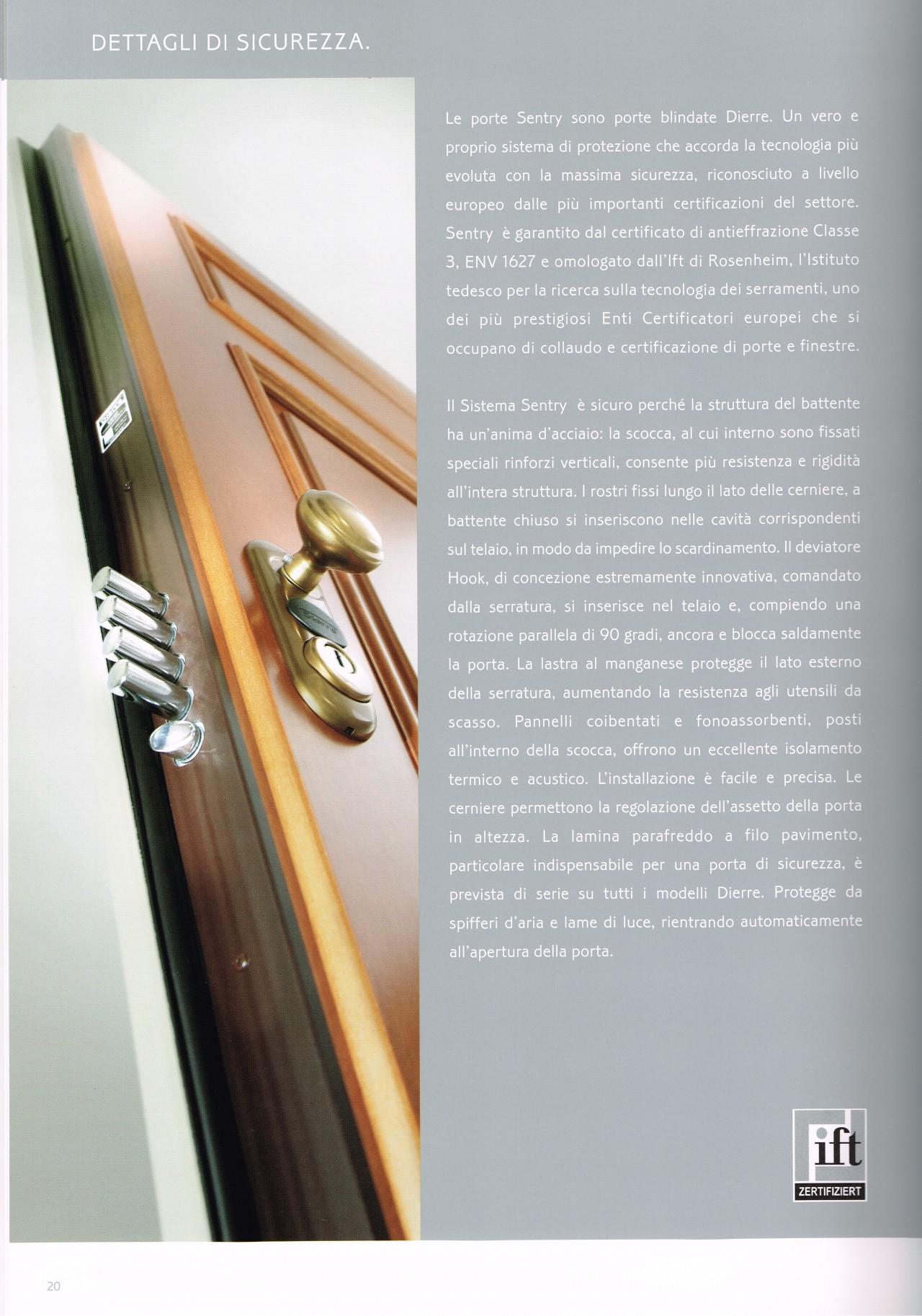 dierre porte blindate verona Dierre: porte blindate made in italy dierre è il marchio italiano leader nella produzione di porte blindate, porte per interni e chiusure see more community see.